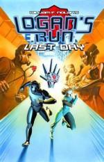 Logan's Run Last Day - Paul J. Salamoff, Jason V. Brock, Daniel Gete, Azim Akberal, William F. Nolan