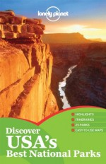 Lonely Planet Discover USA's Best National Parks - Danny Palmerlee, Adam Karlin, Brendan Sainsbury, Ned Friary, Glenda Bendure, Emily Matchar