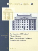 The Reception of P. P. Rubens's 'Palazzi Di Genova' During the 17th Century in Europe: Questions & Problems (Archmod 1) - P. Lombaerde, Piet Lombaerde