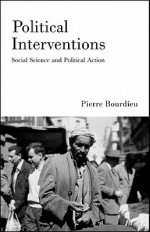 Political Interventions: Social Science and Political Action - Pierre Bourdieu, David Fernbach, Franck Poupeau