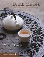 Drink The Tea - Vivian Caethe
