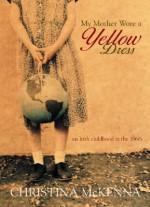My Mother Wore a Yellow Dress - Christina McKenna
