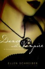 Dance with a Vampire - Ellen Schreiber