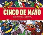 Cinco De Mayo (Holidays and Festivals) - Alice K. Flanagan, Patrick Girouard