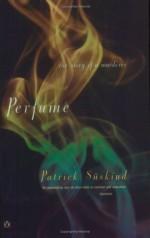 Perfume: The Story of a Murderer - John E. Woods