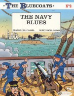 The Bluecoats Vol. 2: The Navy Blues - Raoul Cauvin, Lambil Cauvin