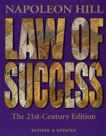 Law of Success: The 21st-Century Edition - Napoleon Hill, Bill Hartley, Ann Hartley