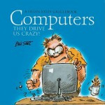Computers: They Drive Us Crazy! - Bill Stott, Helen Exley