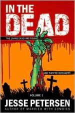 In the Dead: Volume 1 - Jesse Petersen