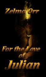 For the Love of Julian - Zelma Orr