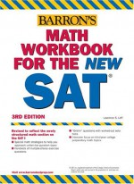 Math Workbook for the New SAT (Barron's Math Workbook for the Sat I)3rd Edition - Lawrence S. Leff