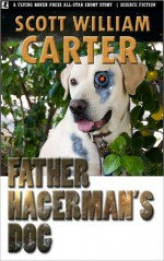 Father Hagerman's Dog - Scott William Carter