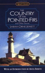The Country of the Pointed Firs and Other Stories - Anita Shreve, Sarah Orne Jewett