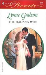 The Italian's Wife (A Mediterranean Marriage) - Lynne Graham