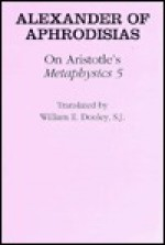On Aristotle's Metaphysics 5'' - Alexander of Aphrodisias