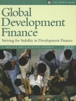 Global Development Finance 2003: Striving for Stability in Development Finance - World Book Inc
