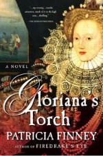 Gloriana's Torch: A Novel - Patricia Finney