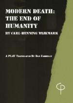 Modern Death: The End of Humanity - Carl-Henning Wijkmark, Dan Farrelly