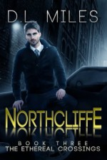 Northcliffe (The Ethereal Crossings) - D.L. Miles