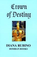 Crown of Destiny - Diana Rubino