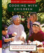 Cooking with Children: 15 Lessons for Children, Age 7 and Up, Who Really Want to Learn to Cook - Marion Cunningham, Emily Lisker