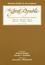 Study Guide, Volume 1 for Bailyn/Dallek/Davis/Donald/Thomas/Wood's The Great Republic: A History of the American People, 4th (v. 1) - Bernard Bailyn