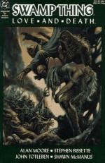 Swamp Thing, Vol. 2: Love and Death - Alan Moore, Stephen R. Bissette, Shawn McManus, John Totleben