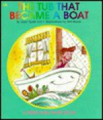 The Tub That Became a Boat - Janie Spaht Gill