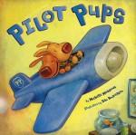 Pilot Pups - Michelle Meadows, Dan Andreasen