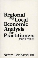 Regional and Local Economic Analysis for Practitioners - Avrom Bendavid-Val