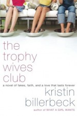 The Trophy Wives Club - Kristin Billerbeck