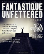 Fantastique Unfettered #2 - Brandon H. Bell, Therese Arkenberg, Magen Cubed, William C. Rasmussen, Michael A. Pignatella, Simone Martel, Jude-Marie Green, Lawrence Conquest, Jeremy Schliewe, John Moran, Peter Chiykowski