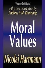 Moral Values: Volume 2 of Ethics - Nicolai Hartmann