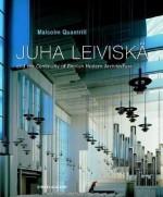 Juha Leiviska: And the Continuity of Finnish Modern Architecture - Malcolm Quantrill, Juha Leiviska