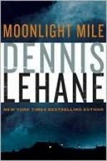 Moonlight Mile (Kenzie & Gennaro #6) - Dennis Lehane