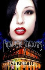 From the Shadows - Jae Knight