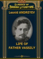 Liffe of Father Vassily - Leonid Andreyev