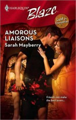 Amorous Liaisons - Sarah Mayberry