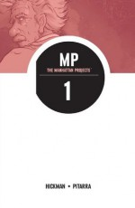 The Manhattan Projects, Vol. 1 - Jonathan Hickman, Nick Pitarra, Jordie Bellaire, Rus Wooton