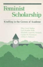 Feminist Scholarship: Kindling in the Groves of Academe - Ellen Carol DuBois