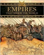 Empires That Shook The World (Hardback) - Andrew Taylor
