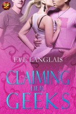 Claiming Her Geeks - Eve Langlais