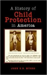Child Protection in America - John E.B. Myers