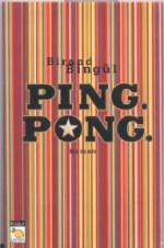 Ping. Pong. - Birand Bingül