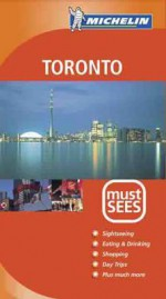 Michelin Must See Toronto - Michelin Travel Publications
