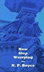 Now Stop Worrying - Six Short Stories - Niall Boyce
