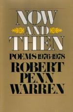 Now and Then: Poems 1976-78 - Robert Penn Warren