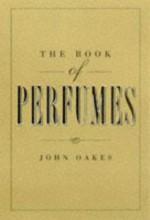 The Book of Perfumes - John Oakes
