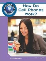 How Do Cell Phones Work? - Richard Hantula, Science, Debra Voege, Science Curriculum Resource Teacher