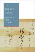 The Pocket Haiku - Matsuo Bashō, Yosa Buson, Issa, Sam Hamill, Kaji Aso